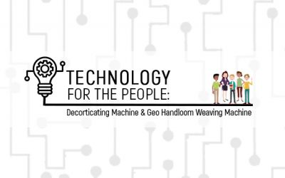 Technology for the People: Decorticating Machine and Geo Handloom Weaving Machine
